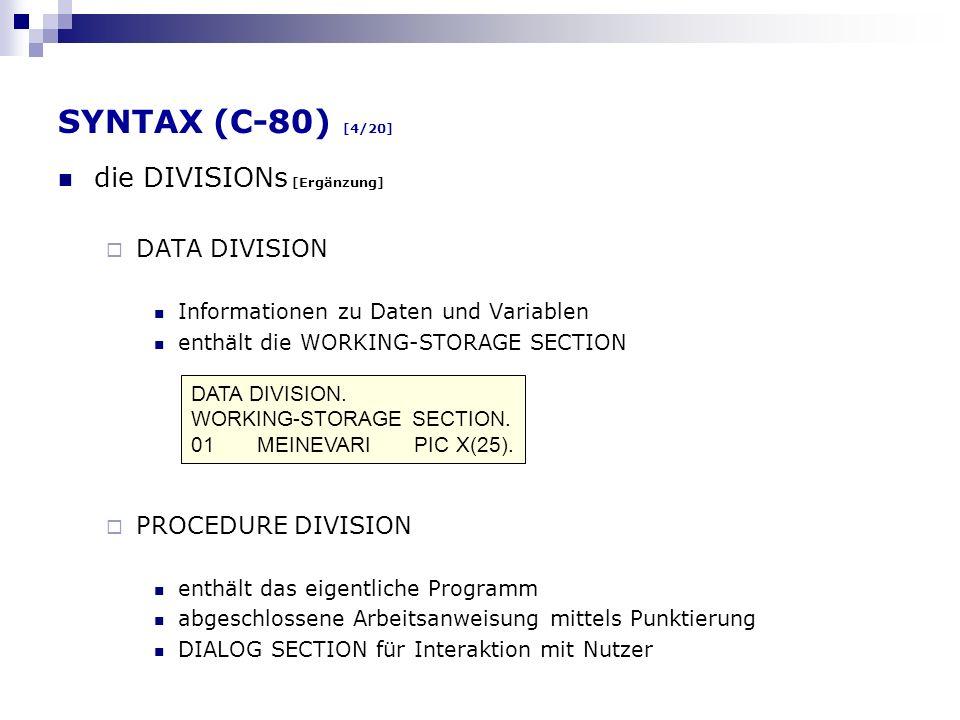 SYNTAX (C-80) [4/20] die DIVISIONs [Ergänzung] DATA DIVISION